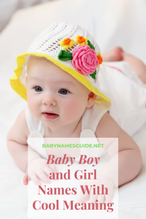 Baby Boy and Girl Names With Cool Meaning